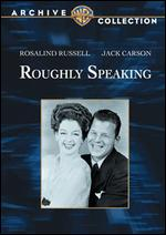 Roughly Speaking - Michael Curtiz