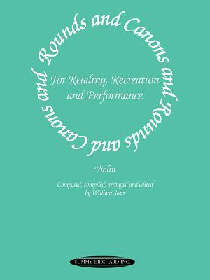 Rounds and Canons for Reading, Recreation and Performance: Violin Ensemble, or with Viola And/Or Cello - Starr, William (Editor)