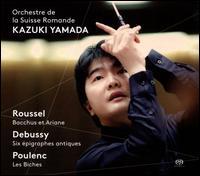 Roussel: Bacchus et Ariane; Debussy: Six épigraphes antiques; Poulenc: Les Biches - L'Orchestre de la Suisse Romande; Kazuki Yamada (conductor)