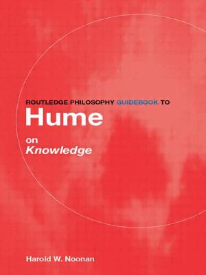 Routledge Philosophy Guidebook to Hume on Knowledge - Noonan, Harold W.