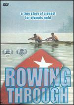 Rowing Through