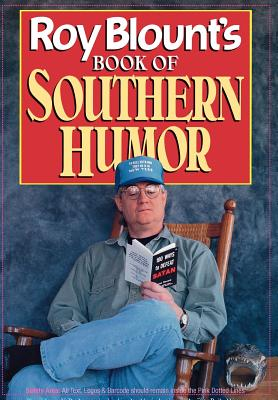 Roy Blount's Book of Southern Humor - Blount, Roy Jr (Editor)