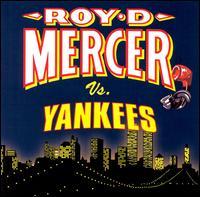 Roy D. Mercer Vs. Yankees - Roy D. Mercer