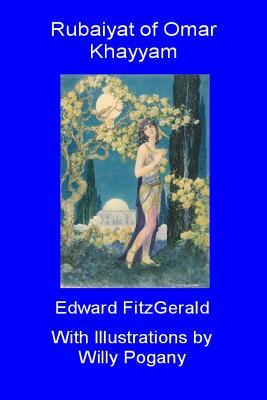 Rubaiyat of Omar Khayyam - Pogany, Willy, and Fitzgerald, Edward