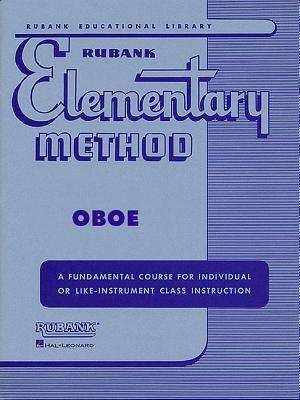 Rubank Elementary Method: Oboe: A Fundamental Course for Individual or Life-Instrument Class Instruction - Hovey, N W (Editor)