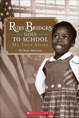 Ruby Bridges Goes to School: My True Story - Bridges, Ruby