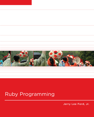Ruby Programming - Ford, Jerry Lee, Jr.