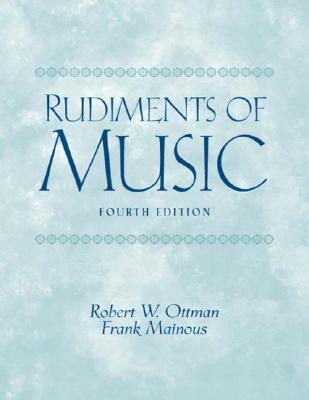 Rudiments of Music - Ottman, Robert W, and Mainous, Frank