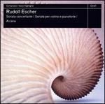 Rudolf Escher: Sonata concertante; Sonata per violino e pianoforte; Arcana