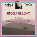 Rudolf Firkusny Plays Dvorák, Smetana, Dussek, Benda, Tomásek, Vorisek