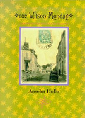 Rue Wilson Monday: Poems - Hollo, Anselm