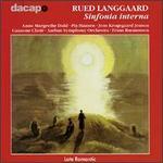 Rued Langgaard: Sinfonia interna - Anne Margrethe Dahl (soprano); Jens Krogsgaard Jensen (tenor); Pia Hansen (mezzo-soprano); Århus Symphony Orchestra;...