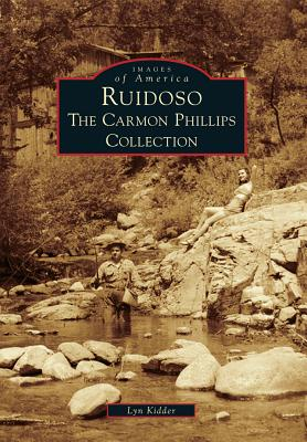 Ruidoso: The Carmon Phillips Collection - Kidder, Lyn