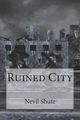 Ruined City - Shute, Nevil