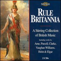 Rule Britannia - Edmund Barham (tenor); John Wallace (trumpet); Christ Church Cathedral Choir, Oxford (choir, chorus);...