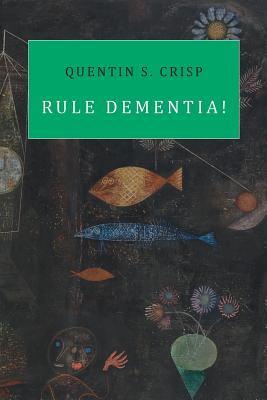 Rule Dementia! - Crisp, Quentin S.
