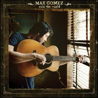 Rule the World - Max Gomez