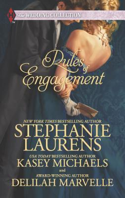 Rules of Engagement: An Anthology - Laurens, Stephanie, and Michaels, Kasey, and Marvelle, Delilah