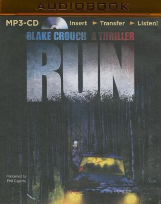 Run: A Thriller - Crouch, Blake, and Gigante, Phil (Read by)