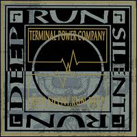 Run Silent, Run Deep - Terminal Power Company