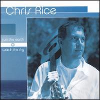 Run the Earth, Watch the Sky - Chris Rice