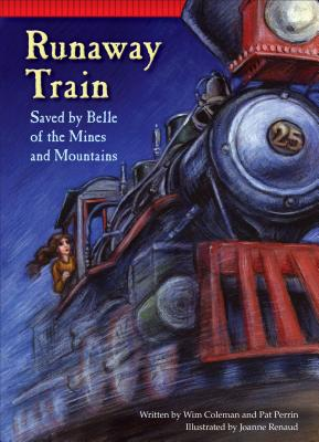 Runaway Train: Saved by Belle of the Mines and Mountains - Coleman, Wim, and Perrin, Pat