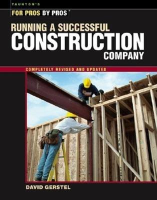 Running a Successful Construction Company - Gerstel, David