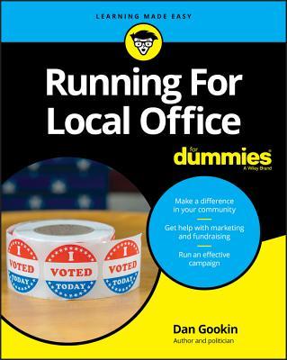 Running for Local Office for Dummies - Gookin, Dan