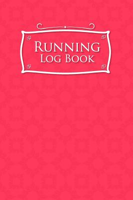 Running Log Book: Runners Logbook, Running Log Template, Training Schedule Running, Track Distance, Time, Speed, Weather, Calories & Heart Rate - Publishing, Rogue Plus