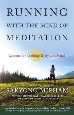 Running with the Mind of Meditation: Lessons for Training Body and Mind - Mipham, Sakyong