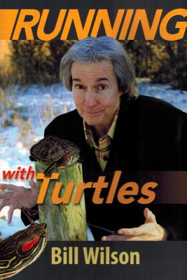 Running with Turtles - Wilson, Bill