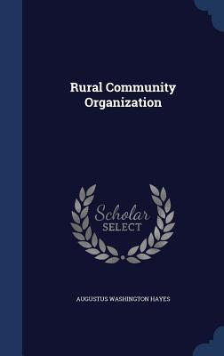 Rural Community Organization - Hayes, Augustus Washington