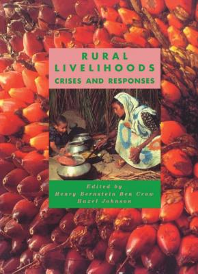 Rural Livelihoods: Crises and Responses - Bernstein, Henry (Editor), and Crow, Ben (Editor), and Johnson, Hazel (Editor)