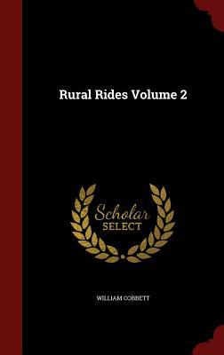 Rural Rides Volume 2 - Cobbett, William