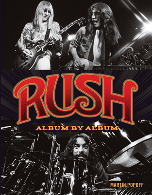 Rush: Album by Album - Popoff, Martin