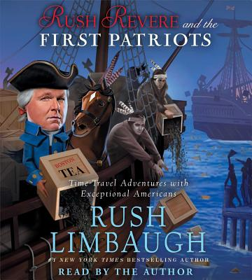 Rush Revere and the First Patriots: Time-Travel Adventures with Exceptional Americans - Limbaugh, Rush (Read by)