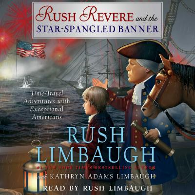 Rush Revere and the Star-Spangled Banner, 4 - Limbaugh, Rush (Read by)