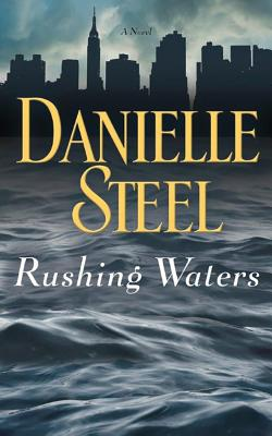 Rushing Waters - Steel, Danielle, and Miller, Dan John (Read by)