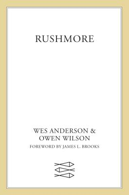 Rushmore: Screenplay - Anderson, Wes, and Wilson, Owen