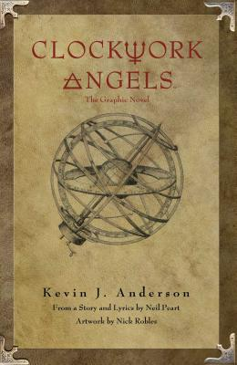 Rush's Clockwork Angels: The Graphic Novel - Peart, Neil, and Anderson, Kevin J