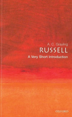 Russell: A Very Short Introduction - Grayling, A C