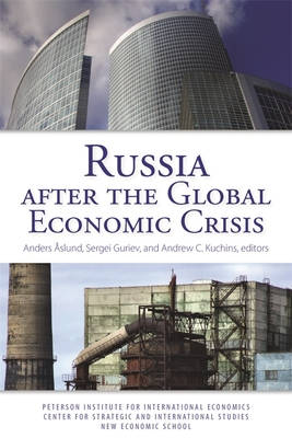 Russia After the Global Economic Crisis - Aslund, Anders (Editor), and Guriev, Sergei (Editor), and Kuchins, Andrew C (Editor)