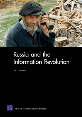 Russia & the Information Revolution - Peterson, D J, and Rand Corporation