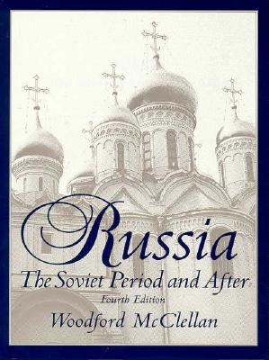 Russia: The Soviet Period and After - McClellan, Woodford