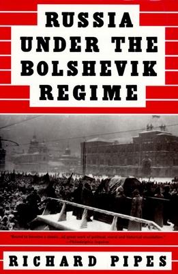 Russia Under the Bolshevik Regime - Pipes, Richard