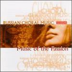 Russian Choral Music: Music of the Passion - Galina Dolbonos (mezzo-soprano); Vladimir Starodubtsev (bass); Glinka Academy Choir, Leningrad (choir, chorus);...