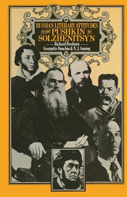 Russian Literary Attitudes from Pushkin to Solzhenitsyn - Freeborn, Richard