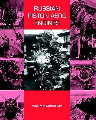 Russian Piston Aero Engines - Kotelnikov, Vladimir