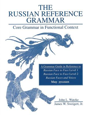 Russian Reference Grammar: Core Grammar in Functional Cont. - Actr, and Watzke, John L