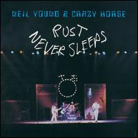 Rust Never Sleeps - Neil Young & Crazy Horse
